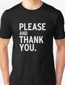 Please & Thank You  Unisex T-Shirt