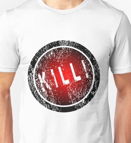 Red stamp with killing advice Unisex T-Shirt