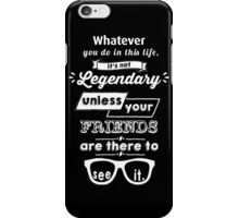 Legendary - Barney Stinson Quote (White) iPhone Case/Skin