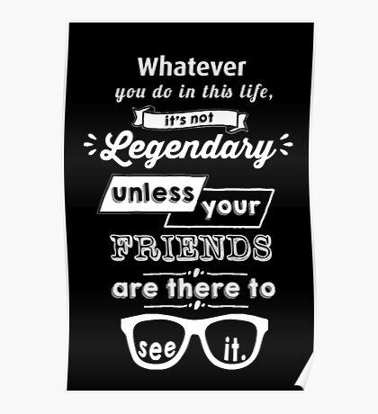 Legendary - Barney Stinson Quote (White) Poster