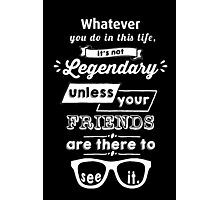 Legendary - Barney Stinson Quote (White) Photographic Print