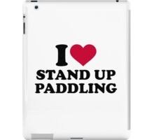 I love Stand up paddling iPad Case/Skin