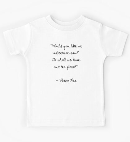 Peter Pan Quote Kids Tee