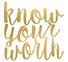 Know Your Worth Gold Photographic Print