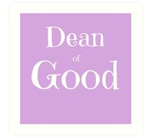 Dean of Good Art Print