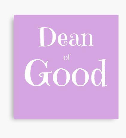Dean of Good Canvas Print