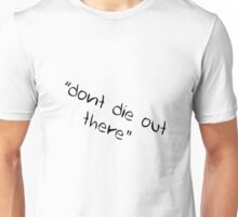 "Bobbi & Hunter ""Don't die out there"" Unisex T-Shirt"