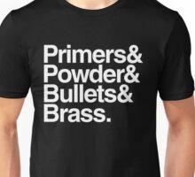 Primers & Powder & Bullets & Brass. Unisex T-Shirt
