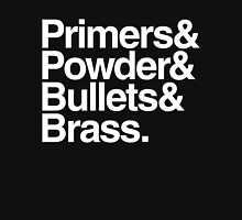 Primers & Powder & Bullets & Brass. Unisex T-Shirt