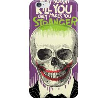 What Doesn't Kill You iPhone Case/Skin