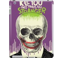 What Doesn't Kill You iPad Case/Skin