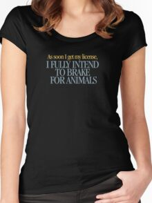 Clueless - I fully intend to brake for animals Women's Fitted Scoop T-Shirt