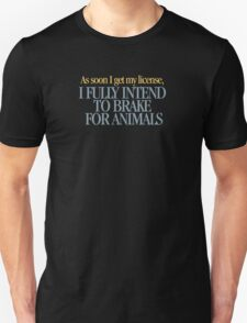 Clueless - I fully intend to brake for animals T-Shirt