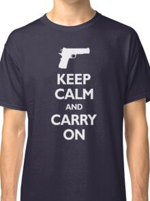 Keep Calm And Carry On - Gun Rights Classic T-Shirt