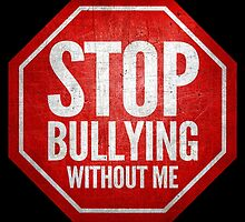 Stop Bullying by theteeproject