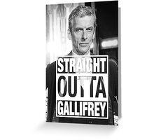 Straight Outta Gallifrey- CAPALDI Greeting Card