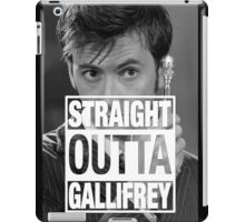 Straight Outta Gallifrey- TENNANT iPad Case/Skin