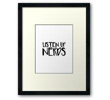 Listen Up Nerds Framed Print