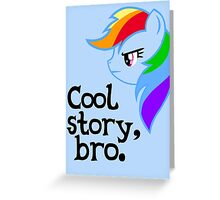 Cool Story, Bro. Greeting Card