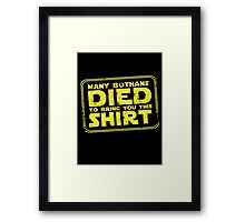 Many Bothans died bring you this shirt Framed Print