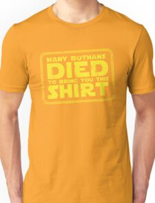 Many Bothans died bring you this shirt Unisex T-Shirt