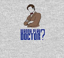 Wanna play Doctor? T-Shirt