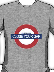 CLOSE YOUR GAP T-Shirt