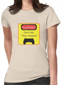 Gamers don't die Womens Fitted T-Shirt