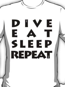 DIVE EAT SLEEP REPEAT T-Shirt