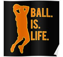 Ball is life! Poster