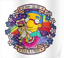 Milhouse - Oh Puppy Goo-Goo... Fetch me a dream! Poster