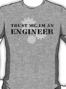 Trust Me, Im An Engineer - Tshirts T-Shirt