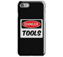 TOOLS, FUNNY FAKE SAFETY SIGN SIGNAGE iPhone Case/Skin