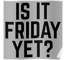 Is It Friday Yet? Poster