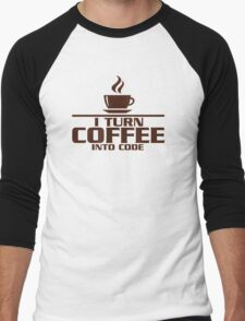 I turn coffee into Code Men's Baseball ¾ T-Shirt