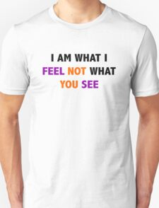 I am what I FEEL T-Shirt