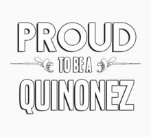 Proud to be a Quinonez. Show your pride if your last name or surname is Quinonez Kids Clothes