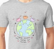 Coffee makes the world go round. Unisex T-Shirt