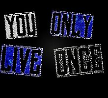 YOLO - You only live once by Lerdan