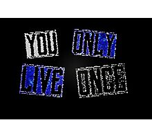 YOLO - You only live once Photographic Print