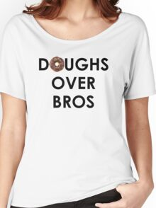 Doughs Over Bros Women's Relaxed Fit T-Shirt