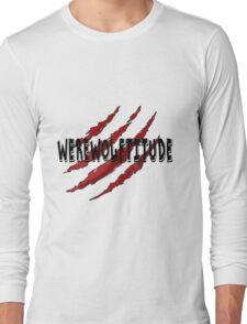 #WEREWOLFTITUDE Long Sleeve T-Shirt