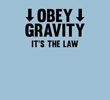Obey Gravity. It's The Law. Unisex T-Shirt