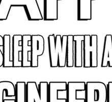 Wake up happy! Sleep with a Engineering Patternmaker. Sticker