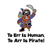 To Arr Is Pirate Cartoon Photographic Print