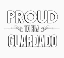 Proud to be a Guardado. Show your pride if your last name or surname is Guardado Kids Clothes