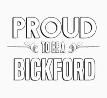 Proud to be a Bickford. Show your pride if your last name or surname is Bickford Kids Clothes