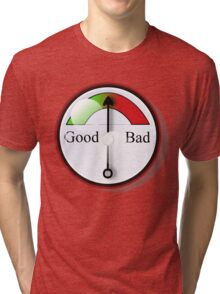 Good bad dial Tri-blend T-Shirt