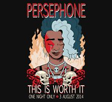 Persephone - This Is Worth It Unisex T-Shirt