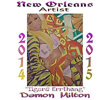 """New Orleans Artist """"Tigers Errthang"""" Poster Photographic Print"""